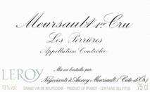 Maison Leroy Meursault 1er Cru Les Perrieres 2013 Cote de Beaune